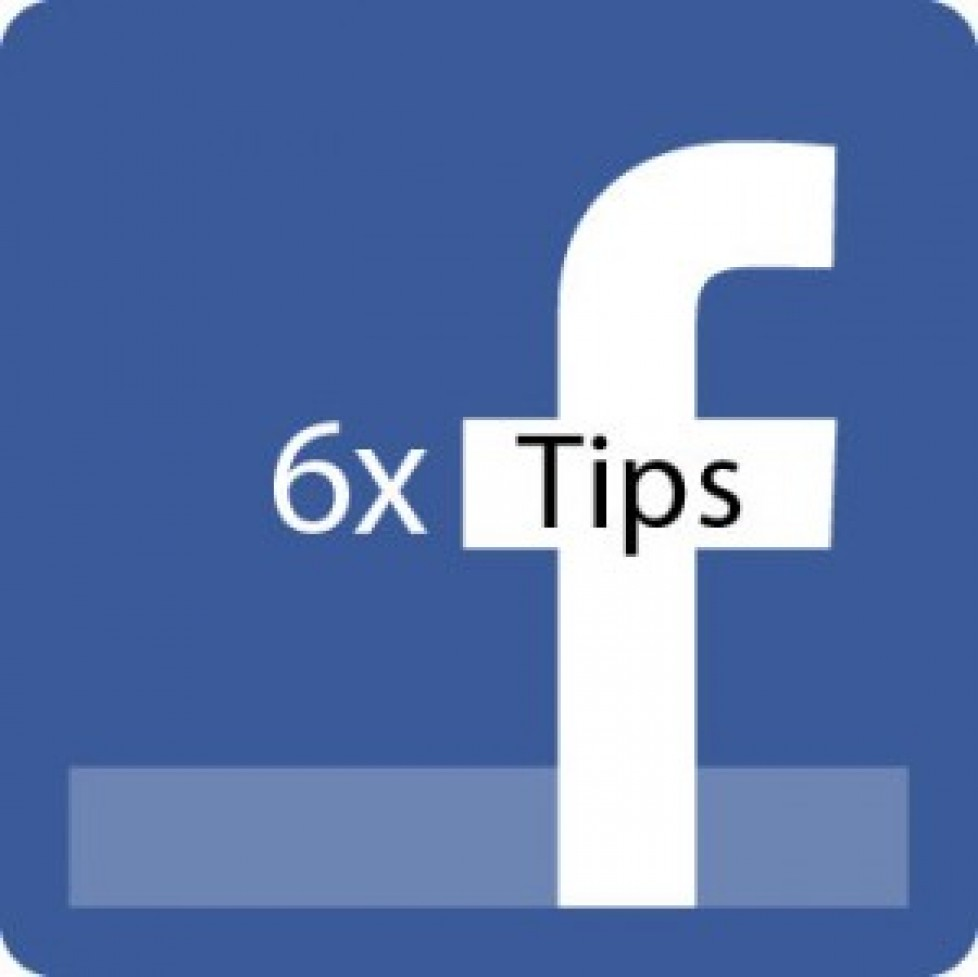 Be on Facebook and six quick tips